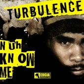 Nuh Know Me (Zipo riddim) by Turbulence