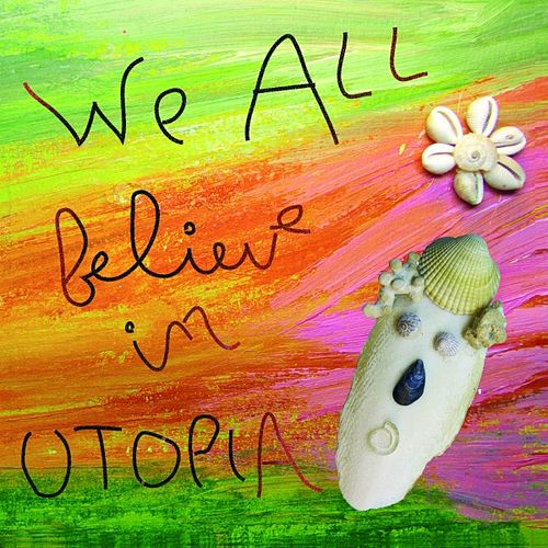 We All Believe In Utopia by Various Artists