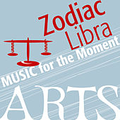 Music for the Moment: Zodiac Libra by Various Artists
