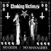No Gods / No Managers by Choking Victim