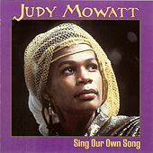 Sing Our Own Song by Judy Mowatt