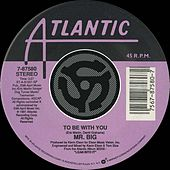To Be With You / Green-Tinted Sixties Mind [Digital 45] by Mr. Big