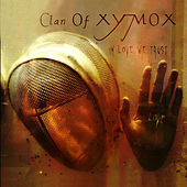 In Love We Trust by Clan of Xymox