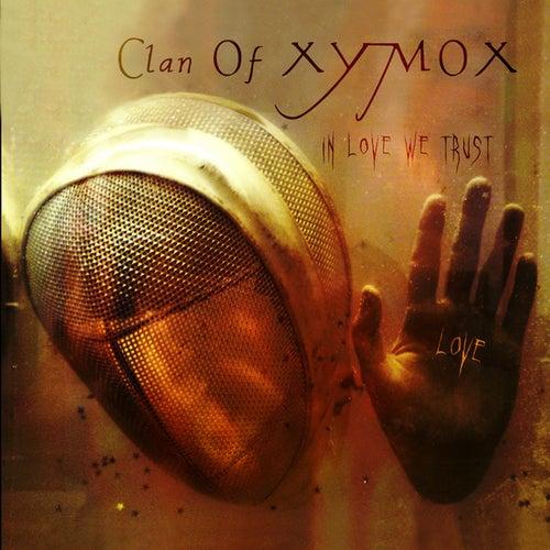 In Love We Trust by Clan of Xymox