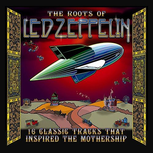 The Roots Of Led Zeppelin by Various Artists