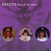 Lives Of the Saints by Beezus