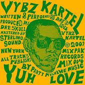 Yuh Love by VYBZ Kartel