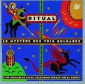 Le Mystere Des Voix Bulgares: Ritual by Le Mystere Des Voix Bulgares