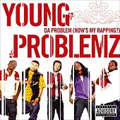 Da Problem [How's My Rapping?] by Young Problemz