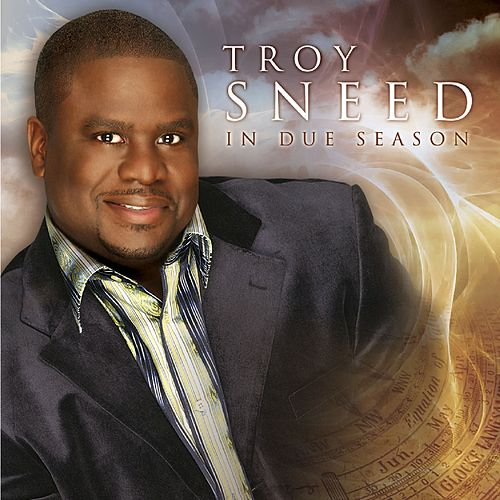 In Due Season by Troy Sneed