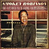 Time Flies When You're Having Fun by Smokey Robinson