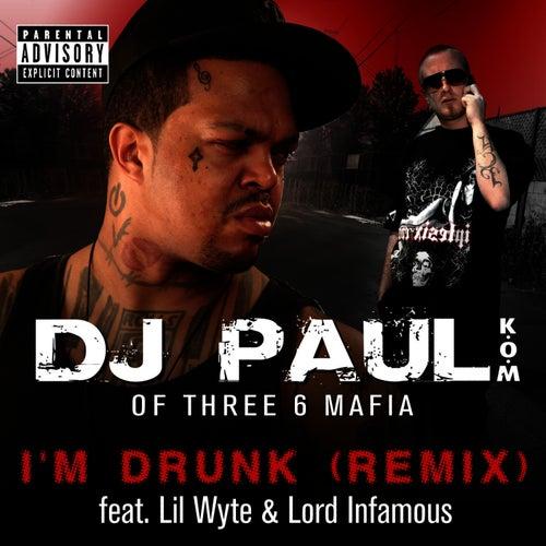 I'm Drunk Remix - Single by DJ Paul