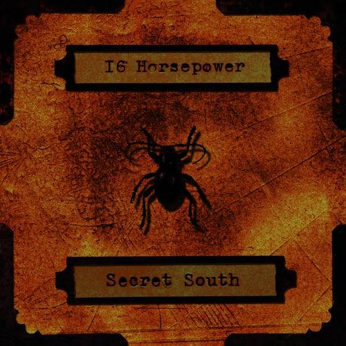 Secret South by 16 Horsepower