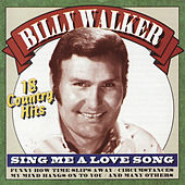 Sing Me a Love Song by Billy Walker