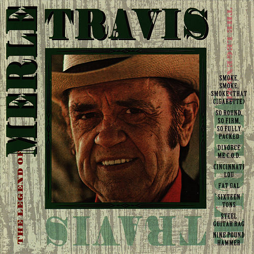 The Legend of Merle Travis by Merle Travis
