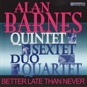 Better Late Than Never by Alan Barnes