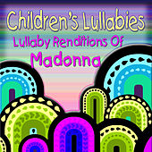 Children's Lullabies: Lullaby Renditions Of Madonna by The Hit Nation