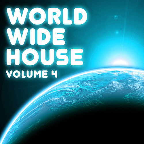 World Wide House, Vol. 4 by Various Artists