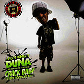J. Diggs Presents: Duna A.K.A. Baby Mac Dre Starring in Crack Baby by Duna A.K.A. Baby Mac Dre