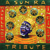 Wavelength Infinity: A Sun Ra Tribute by Various Artists