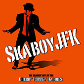 Skaboy JFk by Cherry Poppin' Daddies