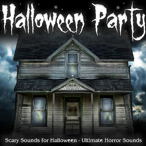 Halloween Party - Scary Sounds for Halloween by Ultimate Horror Sounds