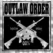Legalize Crime by Outlaw Order