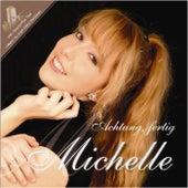 Achtung, fertig Michelle by Michelle