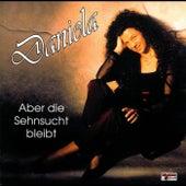 Aber die Sehnsucht bleibt by Daniela