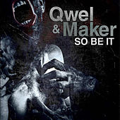 So Be It by Qwel & Maker