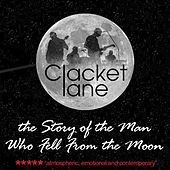 The Story of the man who fell from the Moon by Clacket Lane