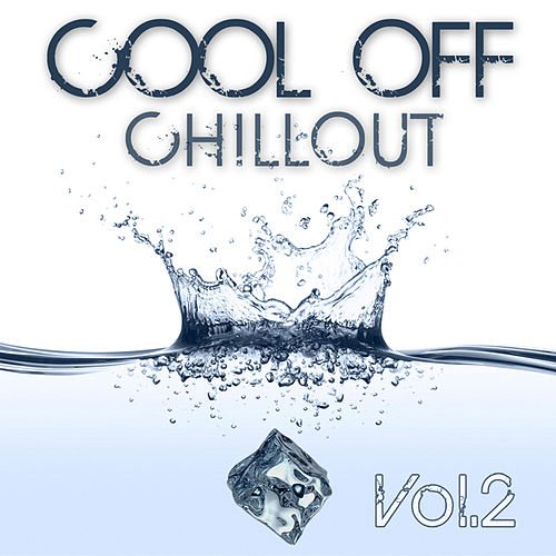 Cool Off Chillout Vol. 2 by Various Artists
