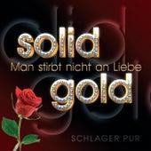 Man stirbt nicht an Liebe by Solid Gold