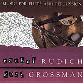 Music for Flute and Percussion by Rachel Rudich