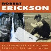 Robert Erickson by Various Artists