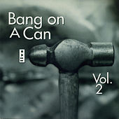 Bang on a Can Live, Vol. 2 by Various Artists