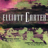 Elliott Carter: Complete Choral Music by Various Artists