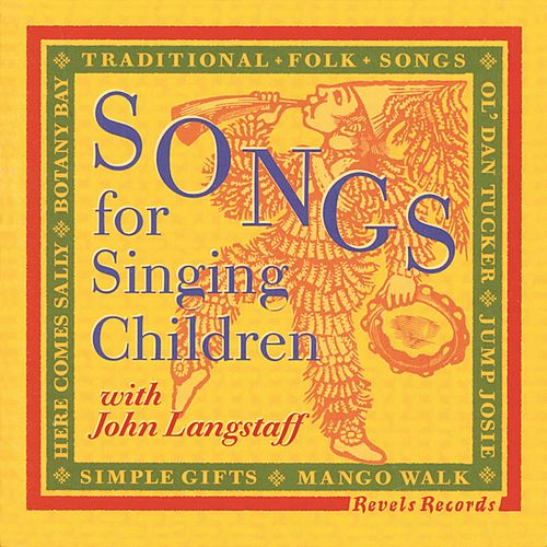Songs For Singing Children by John Langstaff