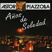 Anos de Soledad by Astor Piazzolla