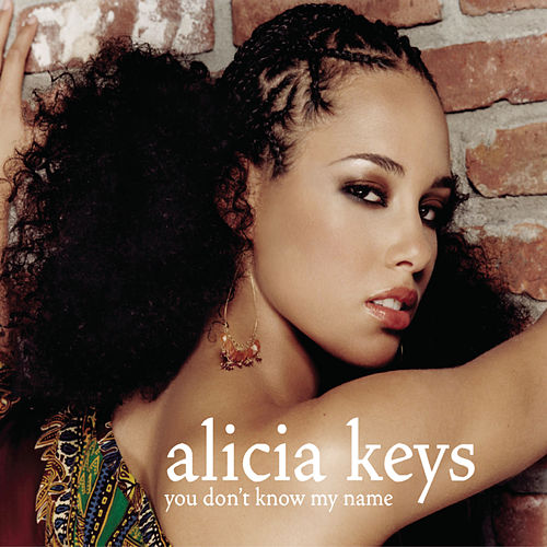 You Don't Know My Name by Alicia Keys