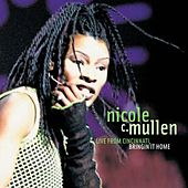 Live In Cincinnati...Bringing It Home by Nicole C. Mullen