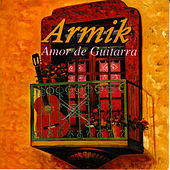 Amor De Guitarra by Armik