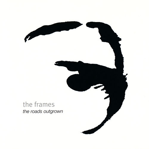 The Roads Outgrown by The Frames