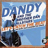 Let's Catch the Beat: The Music That Launched the Legend by Dandy Livingstone