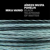 Black Telephone Of Matter by Mika Vainio