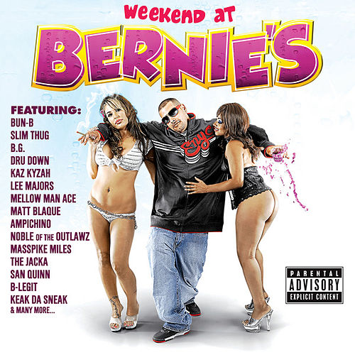 Weekend At Bernie's by Berner