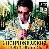 Ground Shaker II by Aman Hayer