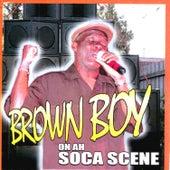 Brown Boy On Ah Soca Scene von Brown Boy