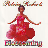 Blossoming by Patrice Roberts