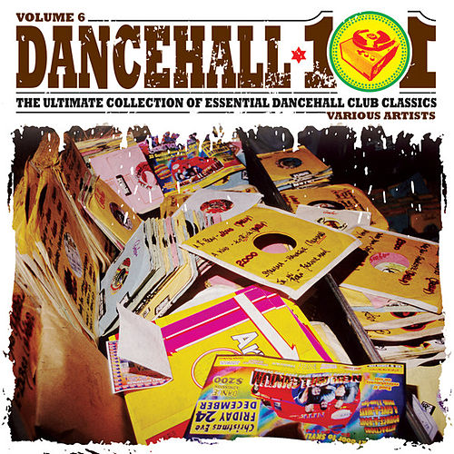 Dancehall 101 Vol. 6 by Various Artists